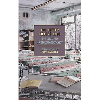 The Letter Killers Club by Krzhizhanovsky & Sigizmund