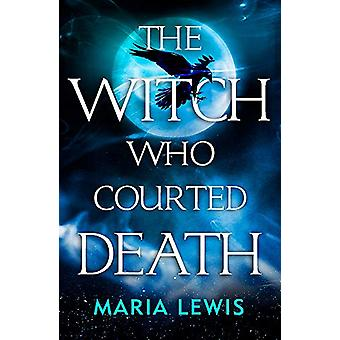 The Witch Who Courted Death - A spellbinding read by Maria Lewis - 978
