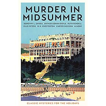 Murder in Midsummer - Classic Mysteries for the Holidays by Various -