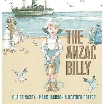 The Anzac Billy by Claire Saxby - 9781406388718 Book