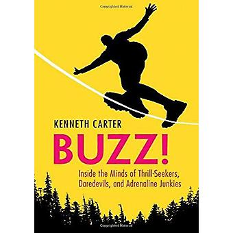 Buzz! - Inside the Minds of Thrill-Seekers - Daredevils - and Adrenali