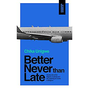 Better Never Than Late by Chika Unigwe - 9781911115540 Book