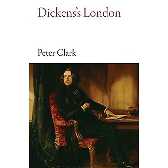 Dickens's London by Peter Clark - 9781909961678 Book