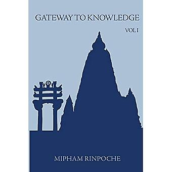 Gateway to Knowledge: v. 1: The Treatise Entitled the Gate for Entering the Way of a Pandita: v. 1
