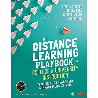 The Distance Learning Playbook for College and University Instruction  Teaching for Engagement and Impact in Any Setting by Douglas Fisher & Nancy Frey & John T Almarode & John Hattie