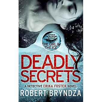 Deadly Secrets  An absolutely gripping crime thriller by Robert Bryndza