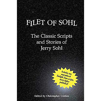 Filet of Sohl - The Classic Scripts and Stories of Jerry Sohl by Jerry