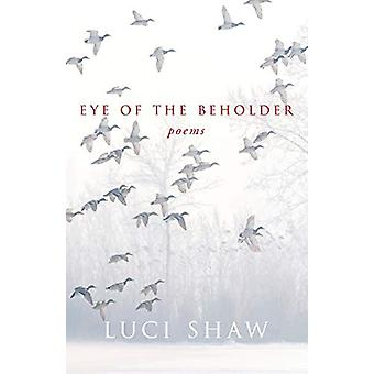 Eye of the Beholder by Luci Shaw - 9781640600850 Book
