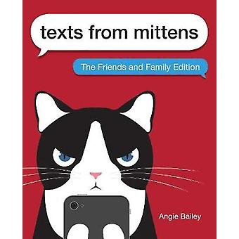Texts from Mittens The Friends and Family Edition