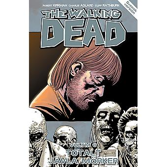 The Walking Dead Volume 6. Total Fucking Darkness 9789197959278