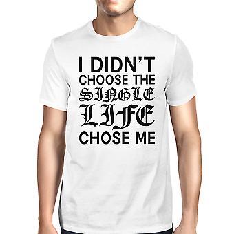 Single Life Chose Me Mens White T-shirt Crew Neck Funny Graphic Tee