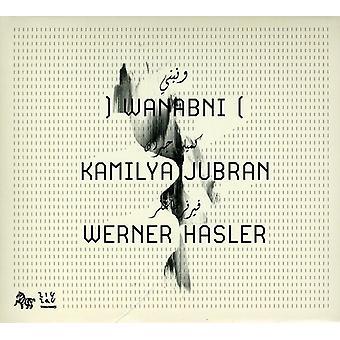 Jubran, Kamilya/Hasler, Wern - Wanabni [CD] USA import