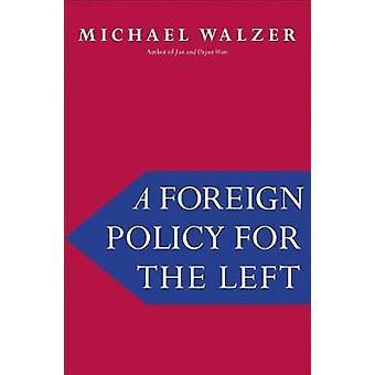 En udenrigspolitik for venstre ved Michael Walzer - 9780300223873 bog