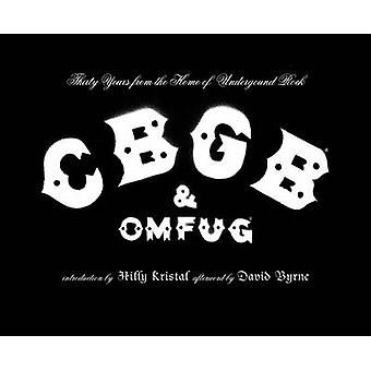 CBGB and OMFUG - Thirty Years from the Home of Underground Rock by Hil