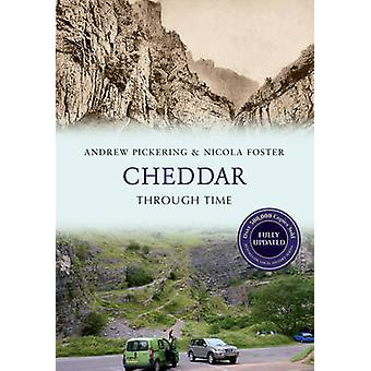 Cheddar Through Time (Revised edition) by Andrew Pickering - Nicola F