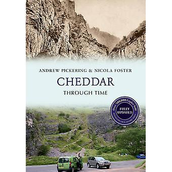 Cheddar Through Time (herziene editie) door Andrew Pickering - Nicola F