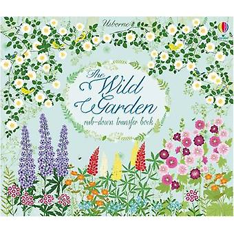 The Wild Garden by Felicity Brooks - Bethan Janine - 9781474922272 Bo