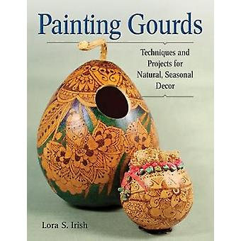 Målning kalebasser - tekniker och projekt för naturlig - säsongens Decor