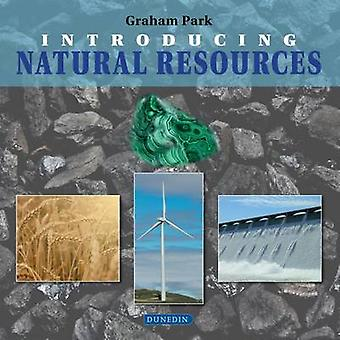 Introducing Natural Resources by Graham Park - 9781780460482 Book