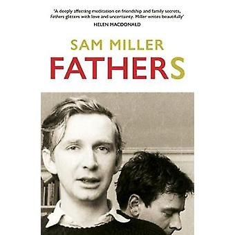Fathers by Sam Miller - 9781784705084 Book
