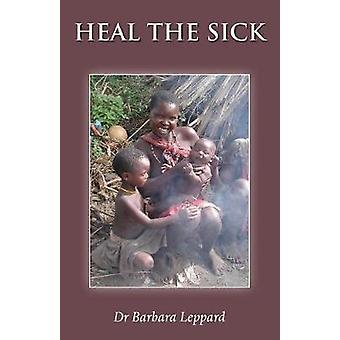 Heal the Sick by Barbara Leppard - 9781786233455 Book