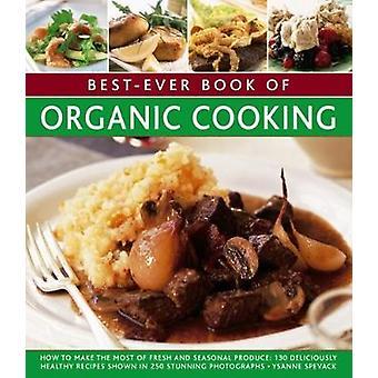 Parhaan kirjan orgaaninen ruoanlaitto - miten parhaiten tuore ja