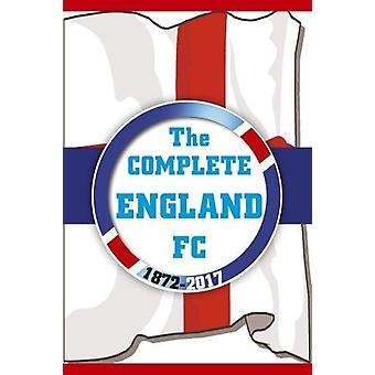 The Complete England FC 1872-2017 by Bill Samuel - 9781862233614 Book