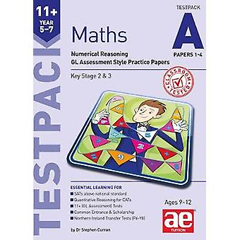 11+ Maths Year 5-7 Testpack A Papers 1-4 - Numerical Reasoning Gl Asse
