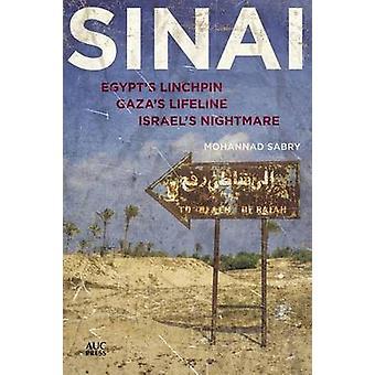 Sinai - Egyptens Linchpin - Gazas livlina - Israels mardröm av Moh