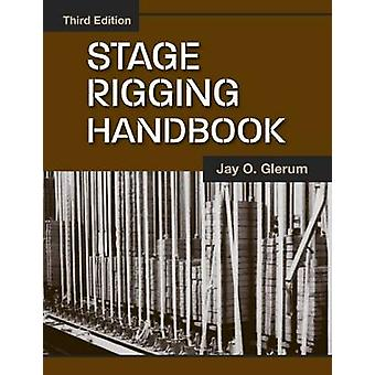 Stage Rigging Handbook (3rd Revised edition) by Jay O. Glerum - 97808