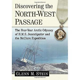 Löytää Luoteis-Passage: neljän vuoden arktisen Odyssey HMS tutkijan tai McClure matkan
