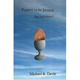 Poetry for the Insane : The Full Mental