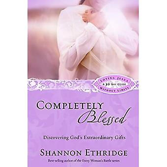 Completely Blessed: Discovering God's Extraordinary Gifts (Loving Jesus Without Limits)