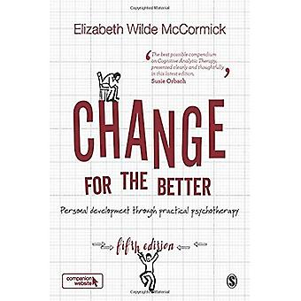 Change for the Better: Personal development through practical psychotherapy