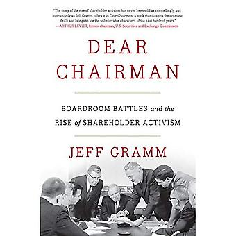 Dear Chairman: Boardroom Battles and the Rise of Shareholder Activism