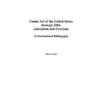 Comic-Kunst der Vereinigten Staaten durch 2000 Animationen und Cartoons eine internationale Bibliographie von Fastenzeit & John A.