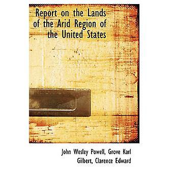 Rapport om land i regionen tørre av USA Wesley Powell & Grove Karl Gilbert & Clare