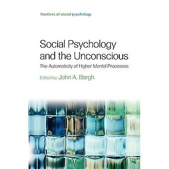 Socialpsykologi och omedvetna automatik högre mentala processer av Bargh & John A.