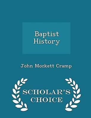 Baptist History  Scholars Choice Edition by Cramp & John Mockett