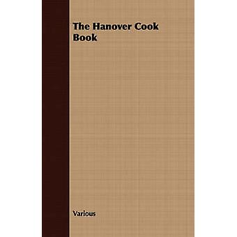 The Hanover Cook Book by Various