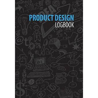 Product Design Logbook An Inventors Notebook by Dimodica & Renee M.