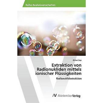Ionischer Flssigkeiten door Sap Orhan mittels Extraktion von Radionukliden