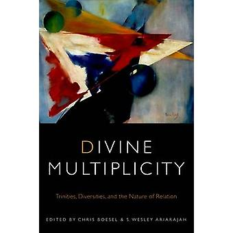 Divine Multiplicity - Trinities - Diversities - and the Nature of Rela