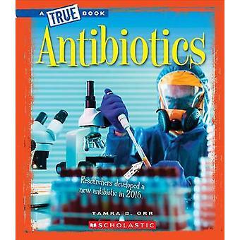 Antibiotics by Tamra Orr - 9780531227787 Book
