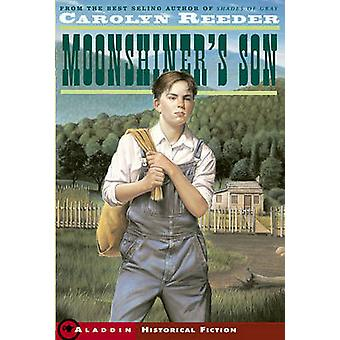Moonshiner's Son by Carolyn Reeder - 9780689855504 Book