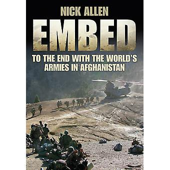Embed - To the End with the World's Armies in Afghanistan (New edition