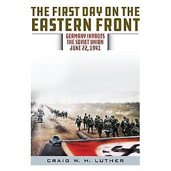The First Day on the Eastern Front - Germany Invades the Soviet Union
