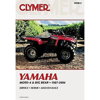 Clymer Yamaha Moto-4 & Big Bear - 1987-2004 (Revised edition) by Clyme