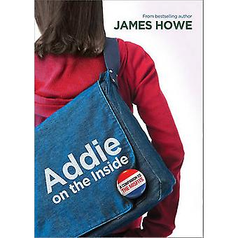 Addie on the Inside by James Howe - 9781416913849 Book