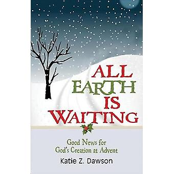 All Earth Is Waiting by Katie Z. Dawson - 9781501839825 Book
